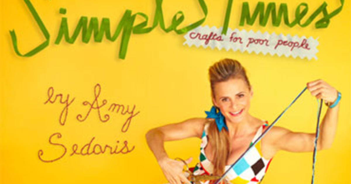 Excerpt simple times crafts for poor people cbs news for Amy sedaris crafts for poor people