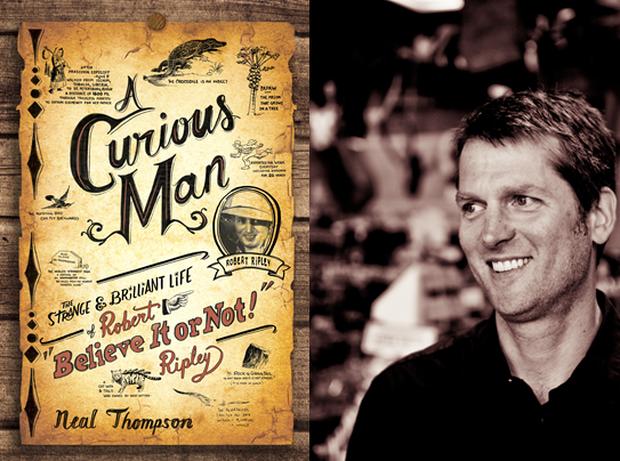 A Curious Man, Neal Thompson