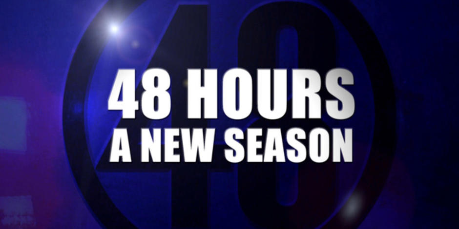 Preview a new season of quot 48 hours quot 48 hours videos cbs news