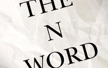 "The ""N-word"": Is it ever okay to say it?"