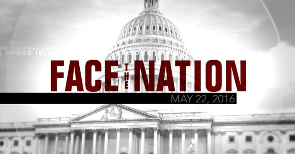 Open: This is Face the Nation, May 22