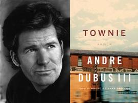 Andre Dubus, Townie