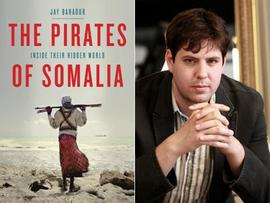 Jay Bahadur, The Pirates of Somalia