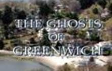 The Ghosts Of Greenwich