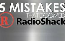 5 mistakes RadioShack made