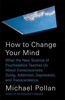 how-to-change-your-mind-michael-pollan-cover-penguin-244.jpg