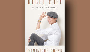 """Rebel Chef"" by Dominique Crenn"