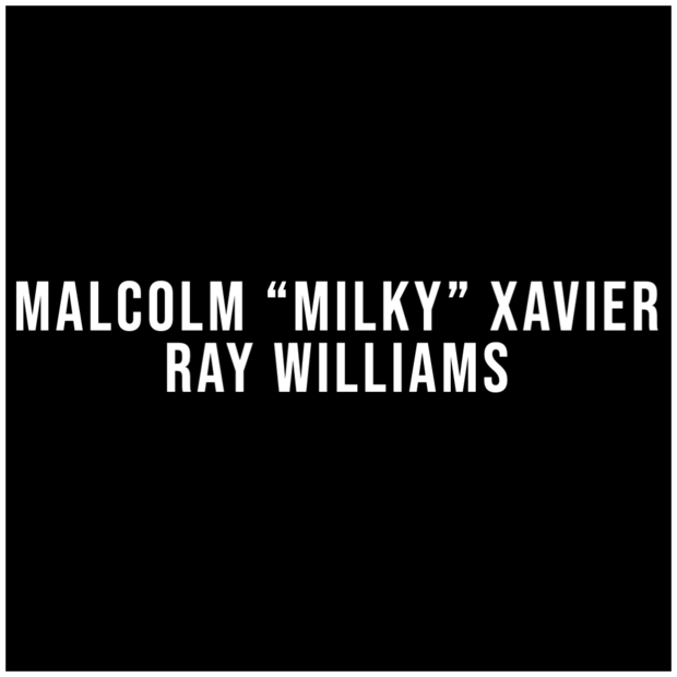 malcolm-milky-xavier-ray-williams.png